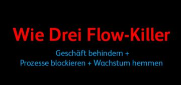 Drei Flow-Killer