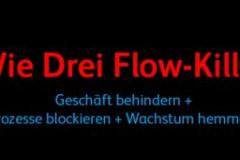 Drei Flow-Killer
