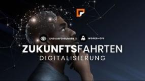 Zukunftsfahrten Digitalisierung